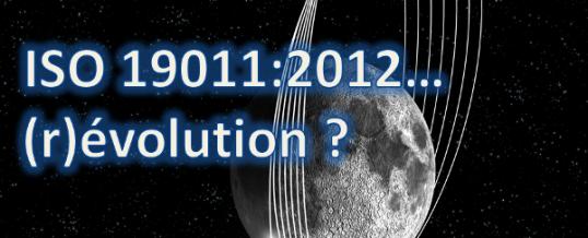 L'ISO 19011 version 2012 quelles nouveautés ?