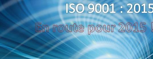Avant-première : ISO 9001 version 2015, découvrez ce qui vous attend !